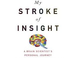 My Stroke of Insight by Dr. Jill Bolte Taylor