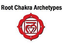 Root Chakra Archetypes